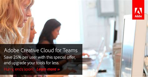 Save 25% on Adobe Creative Cloud for Teams with Special