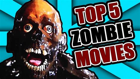 Top 5 ZOMBIE Movies - YouTube