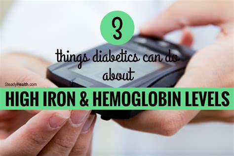 Three Things Diabetics Can Do About High Iron and High